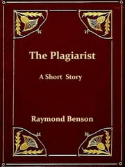 The Plagiarist ebook by Raymond Benson