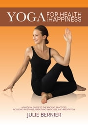 Yoga for Health and Happiness ebook by Julie Bernier