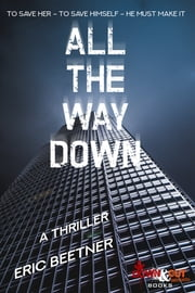 All the Way Down eBook by Eric Beetner