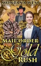 Mail Order Gold Rush - Christian Mail Order Brides Series, #2 ebook by