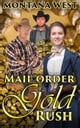 Mail Order Gold Rush - Christian Mail Order Brides Series, #2 ebook by Montana West