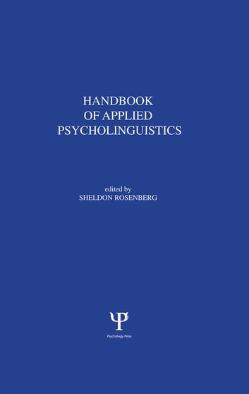 Handbook of applied psycholinguistics ebook by 9781317769699 handbook of applied psycholinguistics major thrusts of research and theory ebook by fandeluxe Image collections