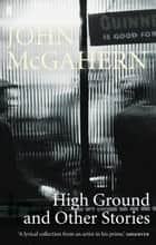 High Ground ebook by John McGahern
