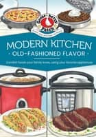 Modern Kitchen, Old-Fashioned Flavors ebook by Gooseberry Patch