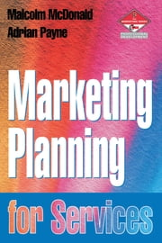 Marketing Planning for Services ebook by Adrian Payne,Malcolm McDonald