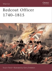 Redcoat Officer - 1740-1815 ebook by Gerry Embleton,Stuart Reid