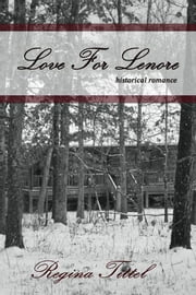 Love For Lenore ebook by Regina Tittel