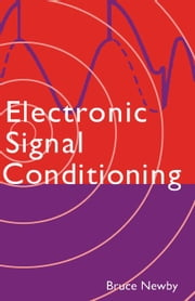 Electronic Signal Conditioning ebook by NEWBY, BRUCE
