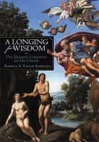 A Longing for Wisdom ebook by Patricia S. Taylor Edmisten