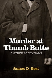 Murder at Thumb Butte ebook by James D Best