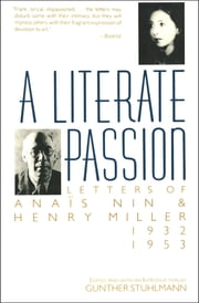 A Literate Passion - Letters of Anaïs Nin & Henry Miller: 1932–1953 ebook by Anaïs Nin, Gunther Stuhlmann
