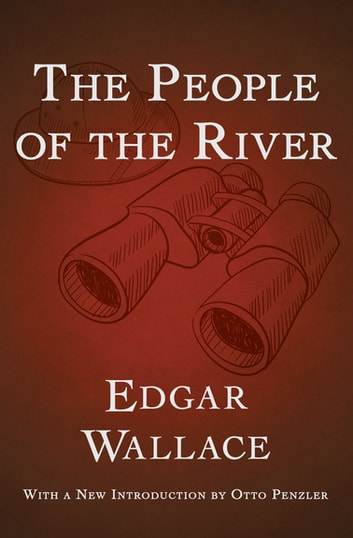 The People of the River ebook by Edgar Wallace