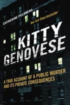 Kitty Genovese - A True Account of a Public Murder and Its Private Consequences ebook by