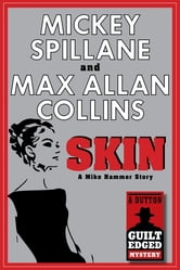 Skin - A Mike Hammer Story ebook by Mickey Spillane,Max Allan Collins