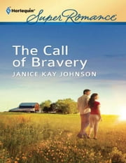 The Call of Bravery ebook by Janice Kay Johnson