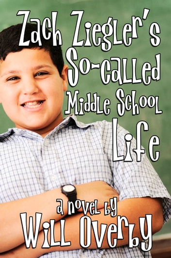Zach Ziegler's So-Called Middle School Life ebook by Will Overby
