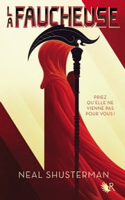 La Faucheuse, Tome 1 eBook by Neal SHUSTERMAN, Cécile ARDILLY