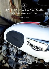 British Motorcycles of the 1960s and '70s ebook by Mick Walker