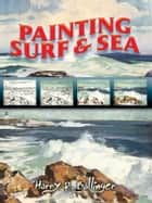 Painting Surf and Sea ebook by Harry Ballinger