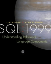 SQL: 1999: Understanding Relational Language Components ebook by Melton, Jim