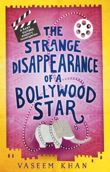 The Strange Disappearance of a Bollywood Star - Baby Ganesh Agency Book 3 ebook by Vaseem Khan