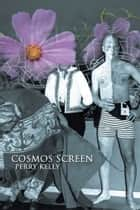 Cosmos Screen ebook by Perry Kelly