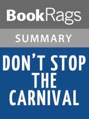 Don't Stop the Carnival by Herman Wouk Summary & Study Guide ebook by BookRags