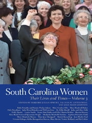 South Carolina Women - Their Lives and Times ebook by Marjorie Spruill, Jennifer Black, Carol Botsch,...