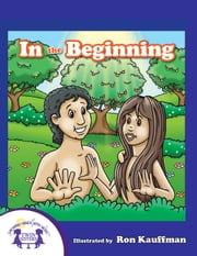 In The Beginning ebook by Kim Mitzo Thompson, Karen Mitzo Hilderbrand, Ron Kauffman,...