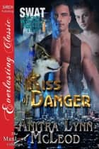 Kiss of Danger ebook by Anitra Lynn McLeod