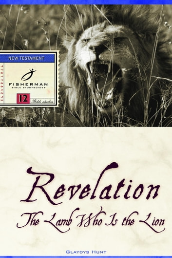 Revelation - The Lamb Who Is the Lion ebook by Gladys Hunt