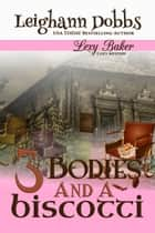 3 Bodies and a Biscotti ebook by Leighann Dobbs