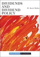 Dividends and Dividend Policy ebook by H. Kent Baker