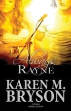 Always Rayne - The Always Sometimes Never Series, #1 ebook by Karen M. Bryson, Sierra Avalon
