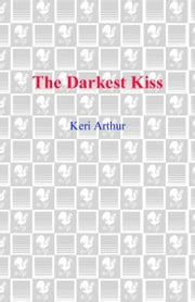 The Darkest Kiss - A Riley Jenson Guardian Novel ebook by Keri Arthur