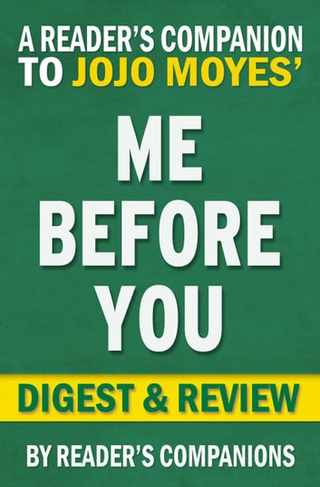 Me Before You: A Novel by Jojo Moyes | Digest & Review ebook by Reader's Companions