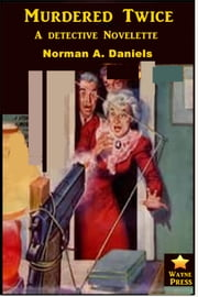 Murdered Twice ebook by Norman A. Daniels