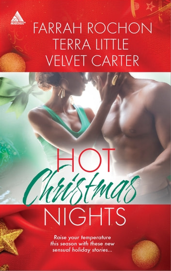 Hot Christmas Nights - Tuscan Nights\Christmas Tango\Tied Up in Tinsel ebook by Farrah Rochon,Terra Little,Velvet Carter