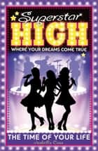 Superstar High: The Time of Your Life ebook by Isabella Cass