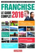 Le guide complet de la franchise 2016 ebook by Jacques Gautrand, Christophe Dutheil, Valerie Froger,...