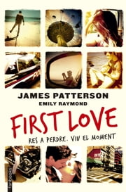 First love ebook by James Patterson, Carles Andreu Saburit