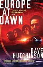 Europe at Dawn ebook by Dave Hutchinson