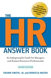 The HR Answer Book - An Indispensable Guide for Managers and Human Resources Professionals ebook by Shawn SMITH JD,Rebecca MAZIN