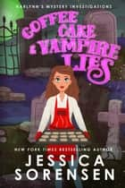 Coffee Cake & Vampire Lies - Harlynn's Mystery Investigations, #2 ebook by Jessica Sorensen
