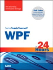 Sams Teach Yourself WPF in 24 Hours ebook by Christopher Bennage,Rob Eisenberg