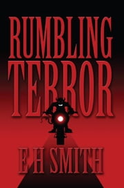 Rumbling Terror ebook by E H Smith