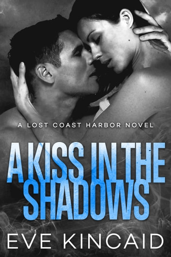 A Kiss in the Shadows ebook by Eve Kincaid