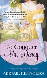 To Conquer Mr. Darcy ebook by Abigail Reynolds