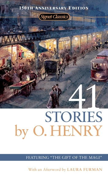 41 Stories - 150th Anniversary Edition ebook by O. Henry,Laura Furman