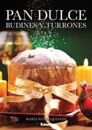 Pan dulce, budines y turrones ebook by Nuñez Quesada, Maria